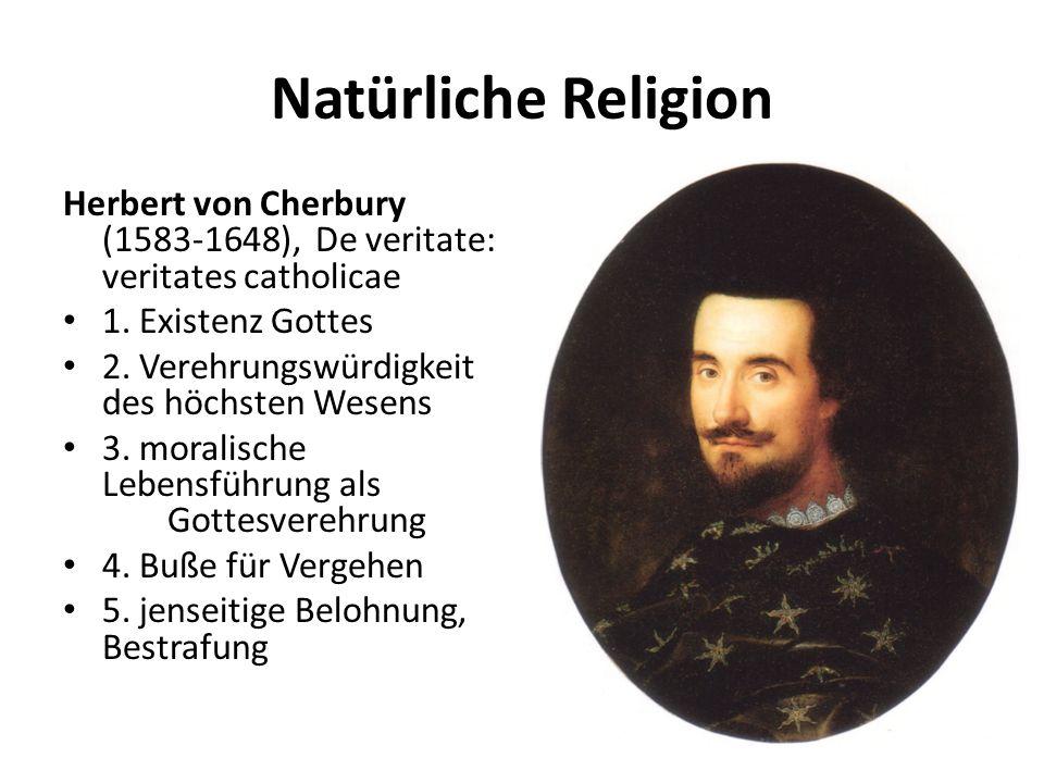 Natürliche Religion Herbert von Cherbury (1583-1648), De veritate: veritates catholicae 1.