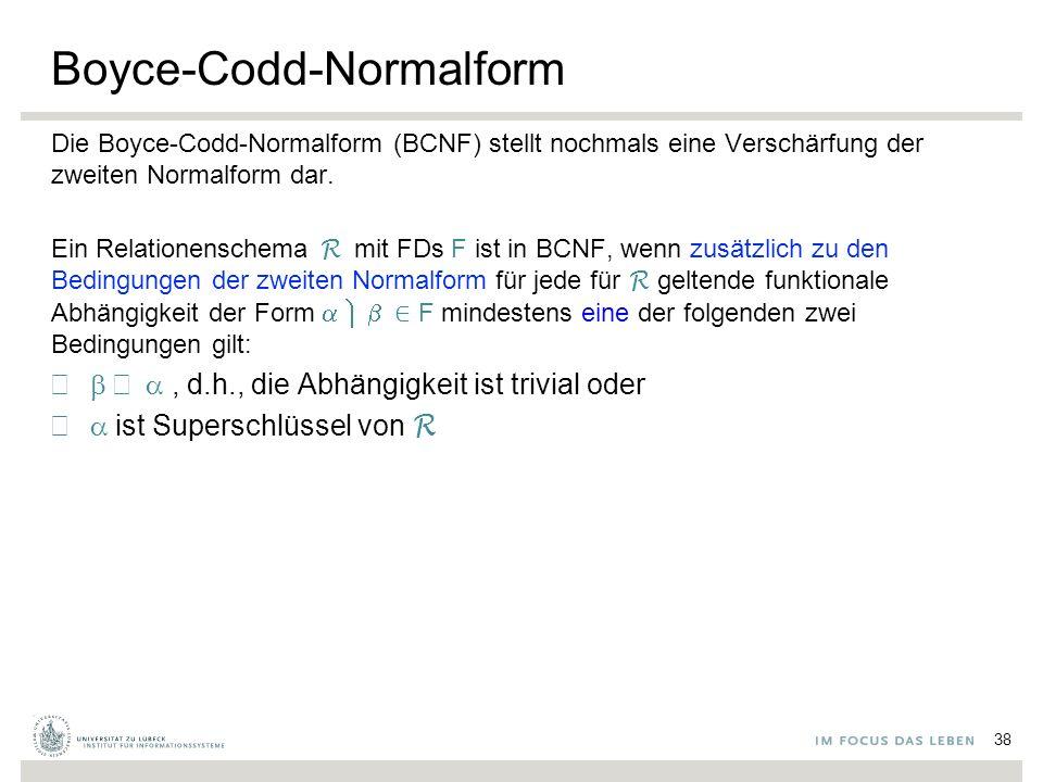 Boyce-Codd-Normalform Die Boyce-Codd-Normalform (BCNF) stellt nochmals eine Verschärfung der zweiten Normalform dar.
