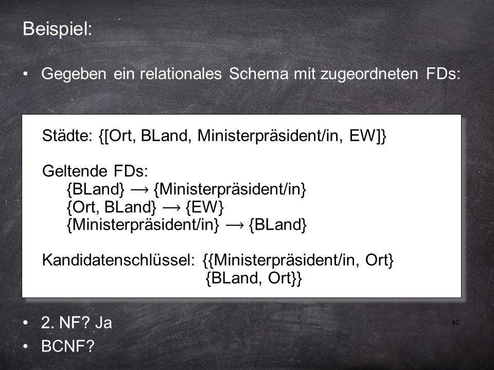 40 Beispiel: 2. NF. Ja BCNF.