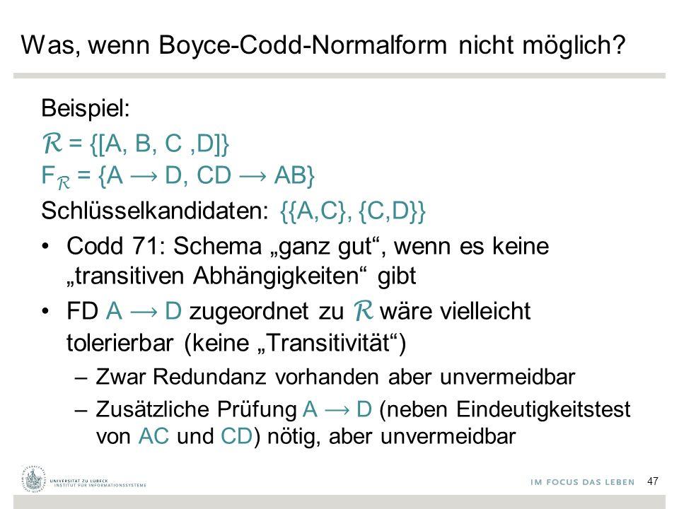 Was, wenn Boyce-Codd-Normalform nicht möglich.