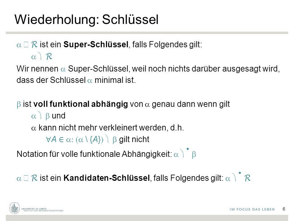 """Vermeidung von Redundanz in den Daten Beispiel: R = {[A, B, C,D]}, F = {A B, D ABCD}, Schlüsselkandidat: {D} """"Do not represent the same fact twice! Allgemeiner Fall:  ∈ F, dann:  Superschlüssel oder FD ist trivial ggf."""