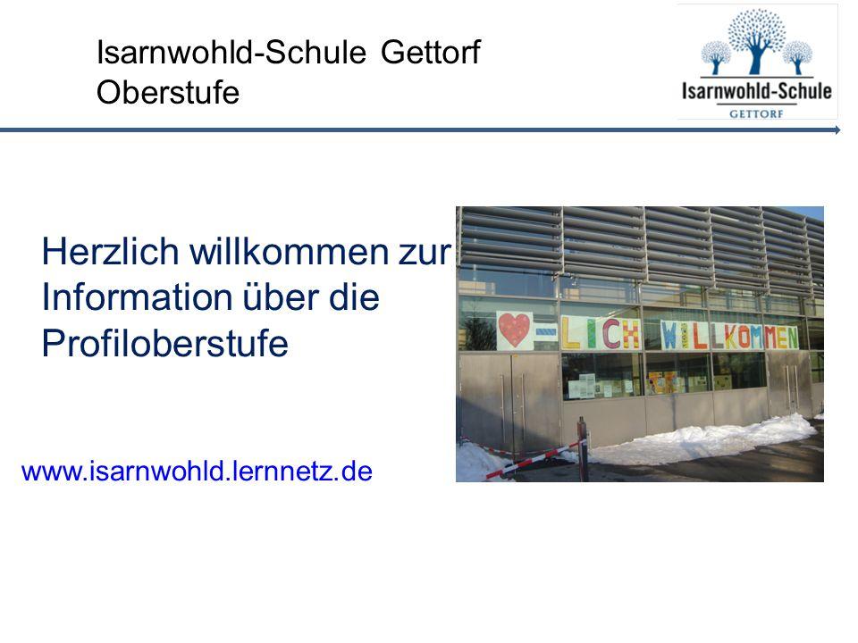 Herzlich willkommen zur Information über die Profiloberstufe www.isarnwohld.lernnetz.de Isarnwohld-Schule Gettorf Oberstufe