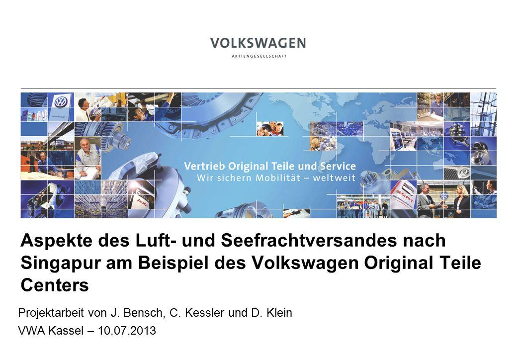 BILD Aspekte des Luft- und Seefrachtversandes nach Singapur am Beispiel des Volkswagen Original Teile Centers Projektarbeit von J.
