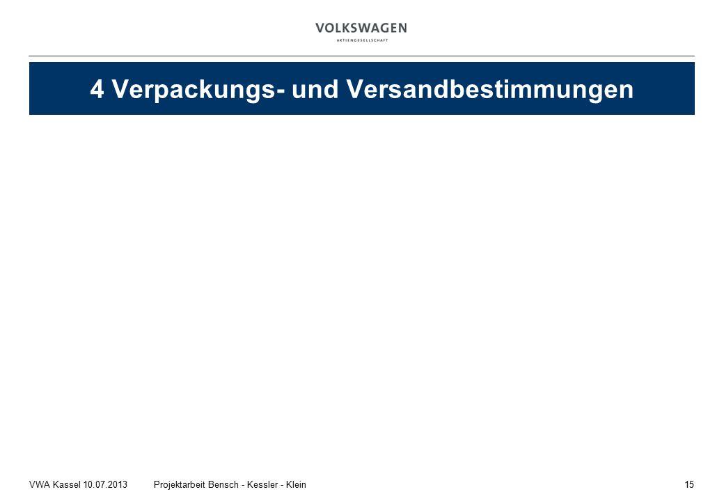 15Projektarbeit Bensch - Kessler - KleinVWA Kassel 10.07.2013 4 Verpackungs- und Versandbestimmungen