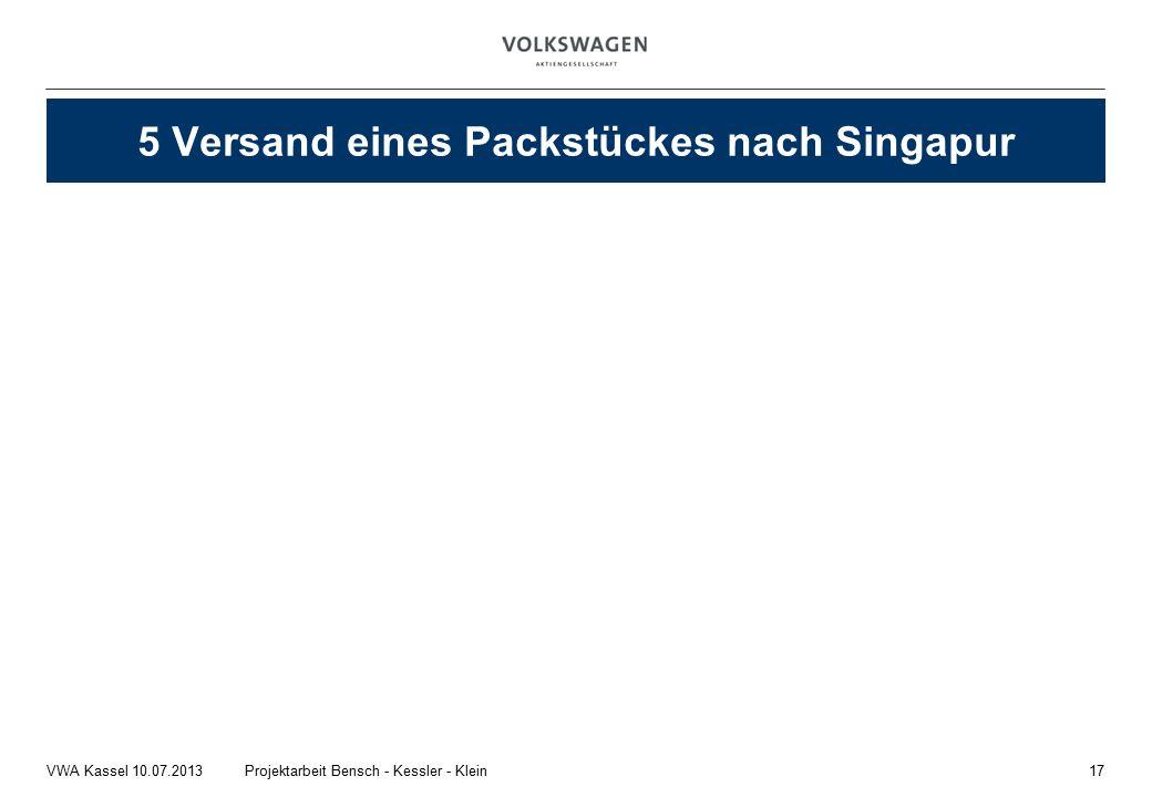 17Projektarbeit Bensch - Kessler - KleinVWA Kassel 10.07.2013 5 Versand eines Packstückes nach Singapur