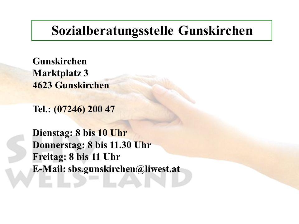 Sozialberatungsstelle Gunskirchen Gunskirchen Marktplatz 3 4623 Gunskirchen Tel.: (07246) 200 47 Dienstag: 8 bis 10 Uhr Donnerstag: 8 bis 11.30 Uhr Fr