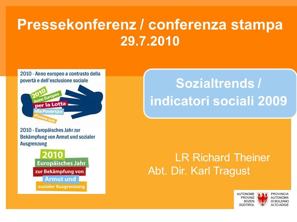 LR Richard Theiner Abt. Dir. Karl Tragust Pressekonferenz / conferenza stampa 29.7.2010 Sozialtrends / indicatori sociali 2009