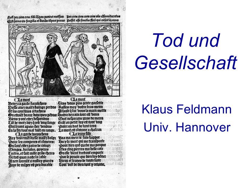 Tod und Gesellschaft Klaus Feldmann Univ. Hannover