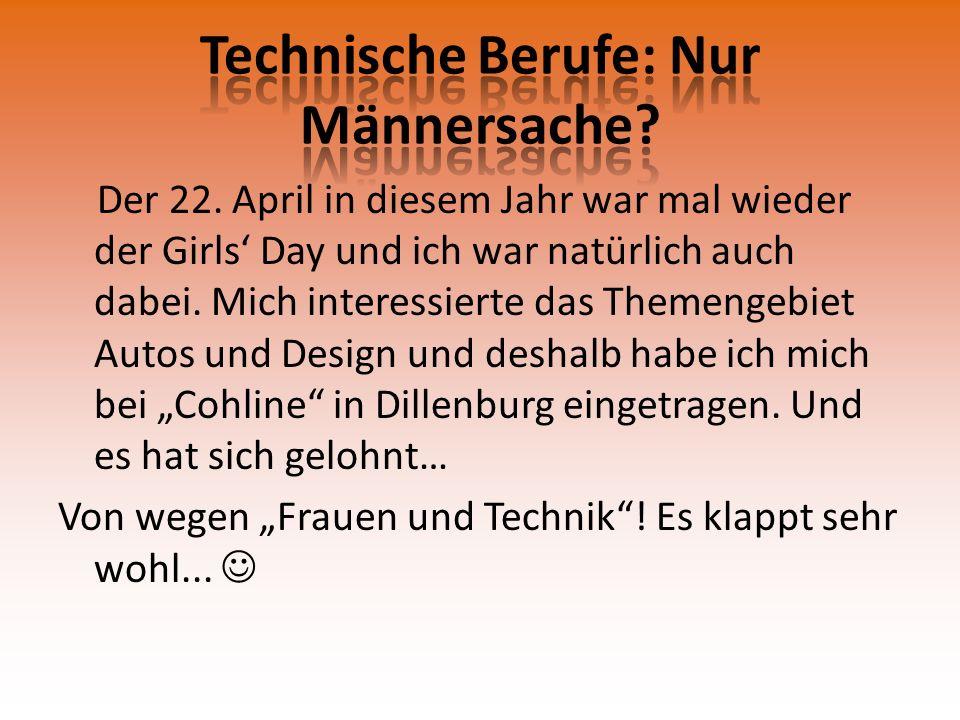 Der 22. April in diesem Jahr war mal wieder der Girls' Day und ich war natürlich auch dabei.