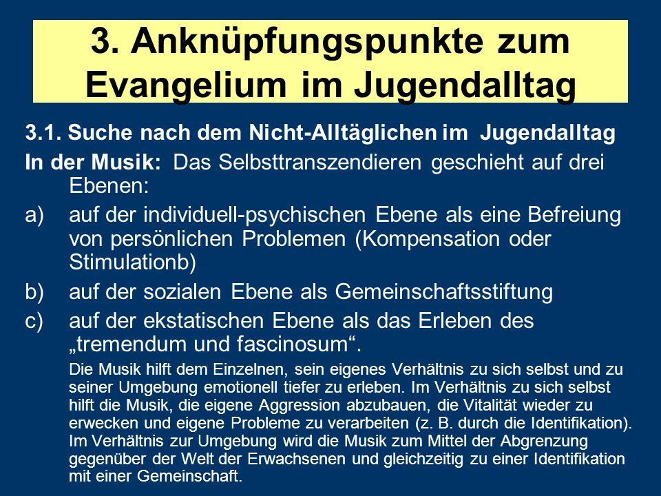 3.Anknüpfungspunkte zum Evangelium im Jugendalltag 3.1.