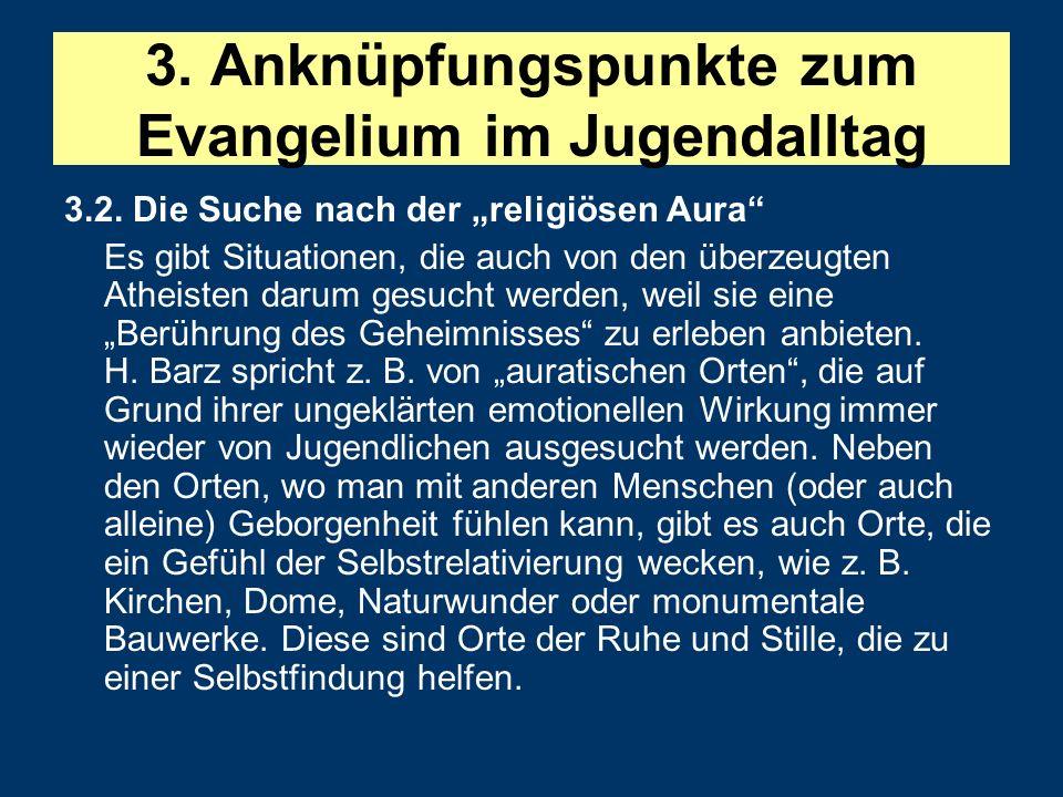 """3.2. Die Suche nach der """"religiösen Aura"""" Es gibt Situationen, die auch von den überzeugten Atheisten darum gesucht werden, weil sie eine """"Berührung d"""