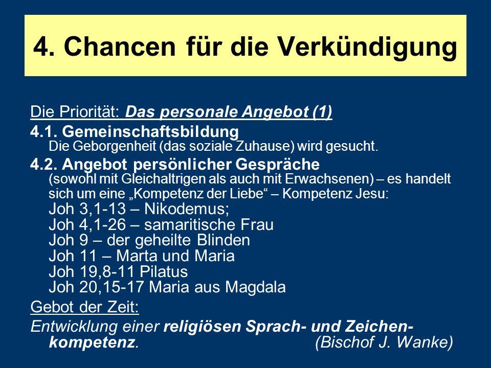 4.Chancen für die Verkündigung Die Priorität: Das personale Angebot (1) 4.1.