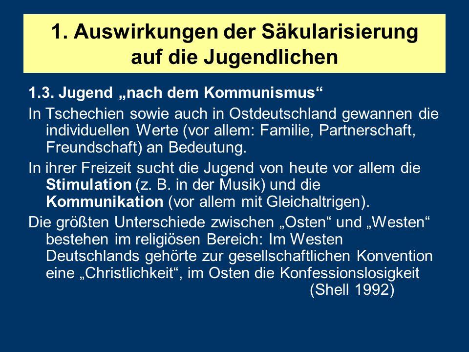 """1.3. Jugend """"nach dem Kommunismus"""" In Tschechien sowie auch in Ostdeutschland gewannen die individuellen Werte (vor allem: Familie, Partnerschaft, Fre"""