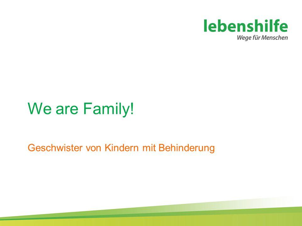 We are Family! Geschwister von Kindern mit Behinderung