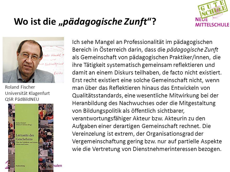 """Wo ist die """"pädagogische Zunft""""? Ich sehe Mangel an Professionalität im pädagogischen Bereich in Österreich darin, dass die pädagogische Zunft als Gem"""