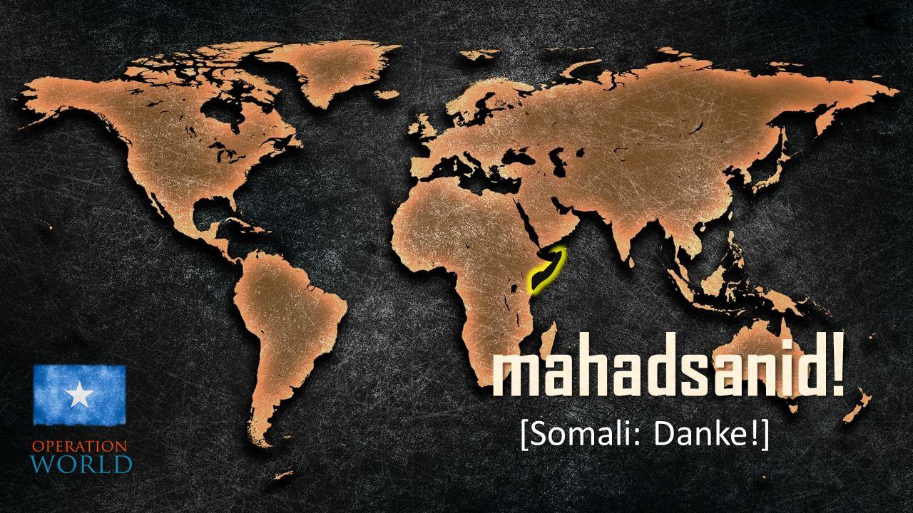 [Somali: Danke!]