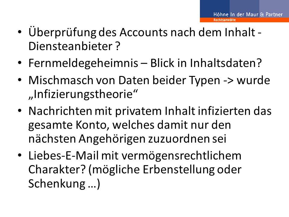 """Überprüfung des Accounts nach dem Inhalt - Diensteanbieter ? Fernmeldegeheimnis – Blick in Inhaltsdaten? Mischmasch von Daten beider Typen -> wurde """"I"""