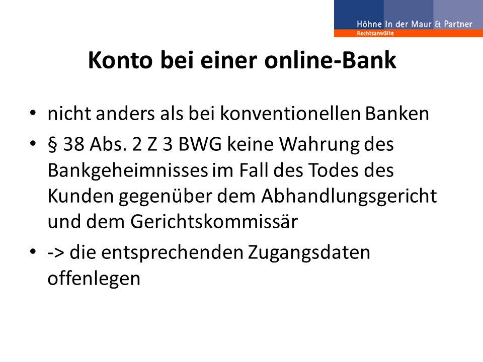 Konto bei einer online-Bank nicht anders als bei konventionellen Banken § 38 Abs. 2 Z 3 BWG keine Wahrung des Bankgeheimnisses im Fall des Todes des K