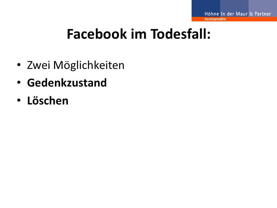 Facebook im Todesfall: Zwei Möglichkeiten Gedenkzustand Löschen