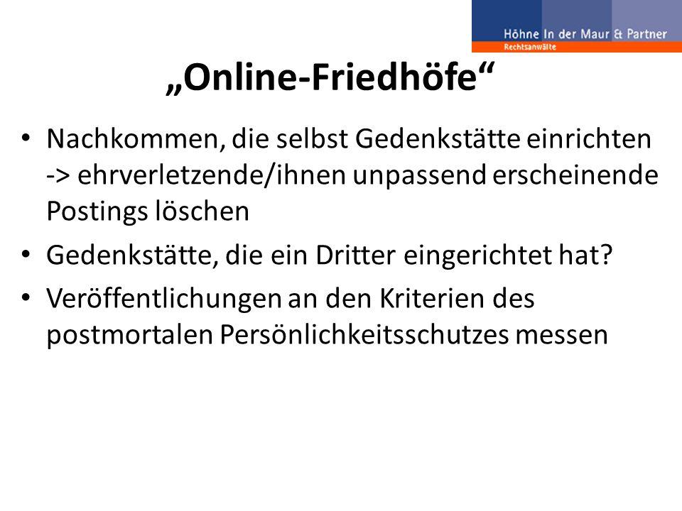 """""""Online-Friedhöfe"""" Nachkommen, die selbst Gedenkstätte einrichten -> ehrverletzende/ihnen unpassend erscheinende Postings löschen Gedenkstätte, die ei"""