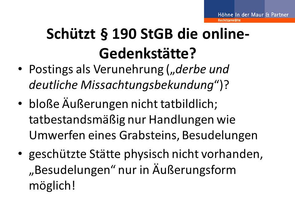 """Schützt § 190 StGB die online- Gedenkstätte? Postings als Verunehrung (""""derbe und deutliche Missachtungsbekundung"""")? bloße Äußerungen nicht tatbildlic"""