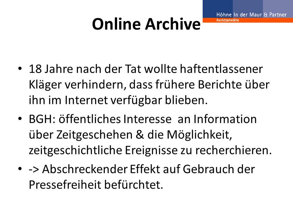 Online Archive 18 Jahre nach der Tat wollte haftentlassener Kläger verhindern, dass frühere Berichte über ihn im Internet verfügbar blieben. BGH: öffe