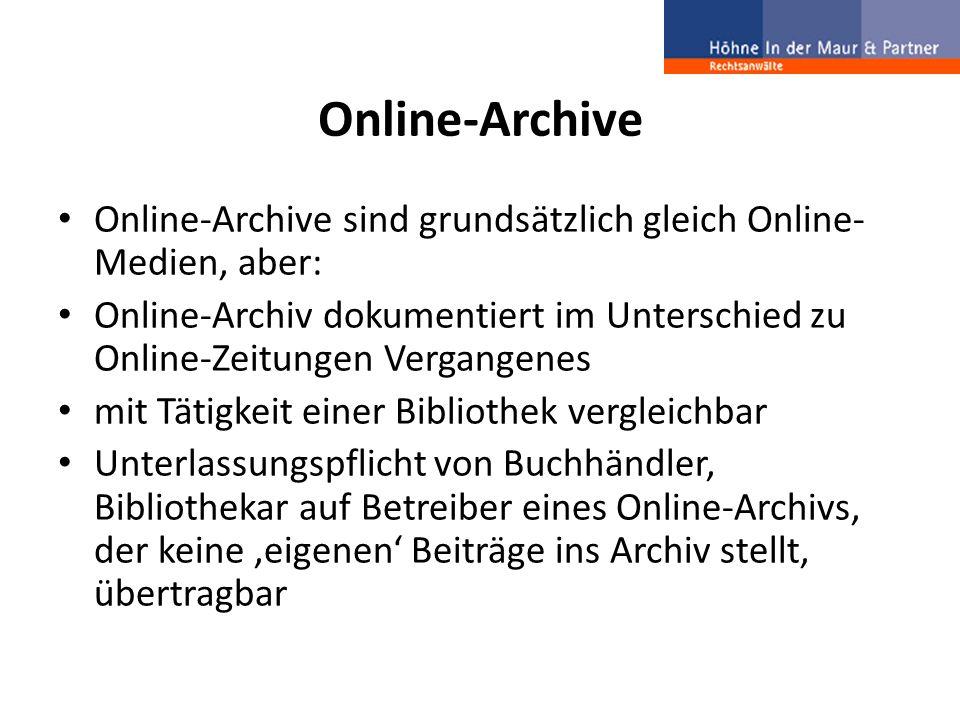 Online-Archive Online-Archive sind grundsätzlich gleich Online- Medien, aber: Online-Archiv dokumentiert im Unterschied zu Online-Zeitungen Vergangene