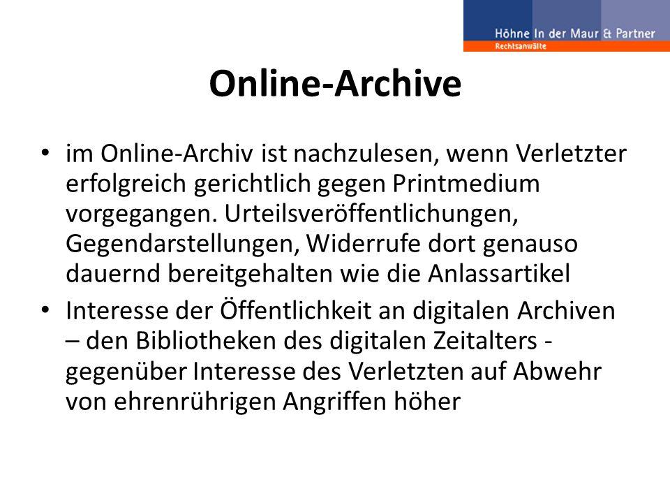 Online-Archive im Online-Archiv ist nachzulesen, wenn Verletzter erfolgreich gerichtlich gegen Printmedium vorgegangen. Urteilsveröffentlichungen, Geg