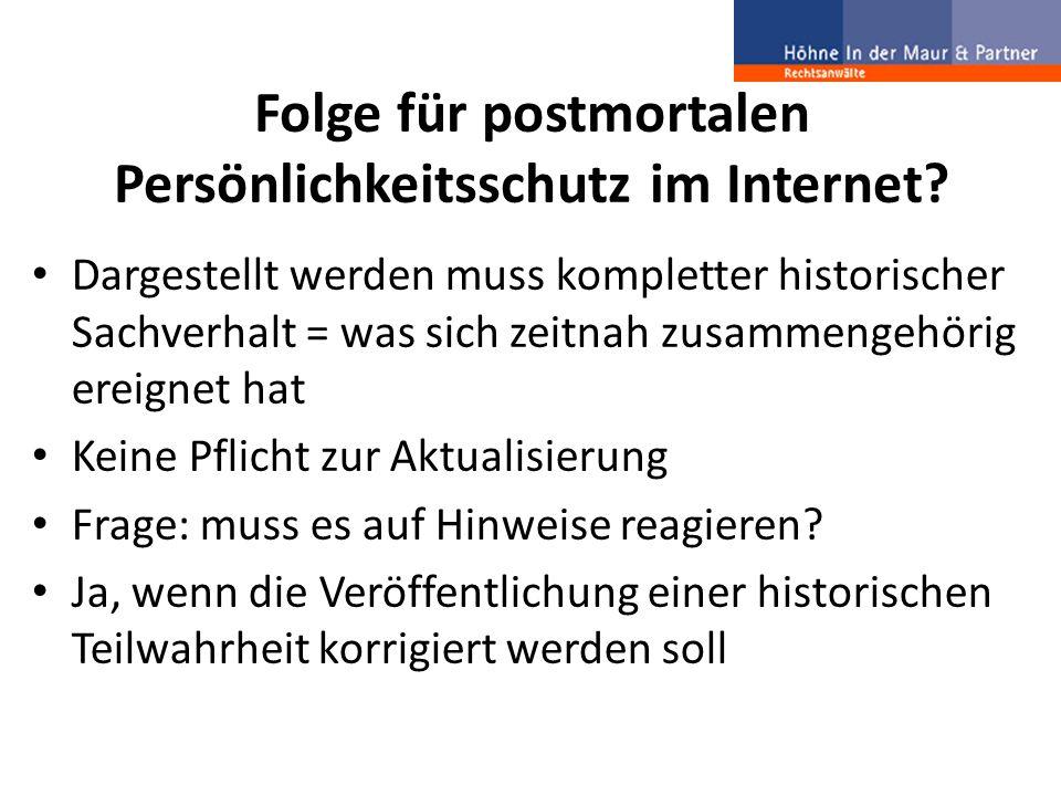 Folge für postmortalen Persönlichkeitsschutz im Internet? Dargestellt werden muss kompletter historischer Sachverhalt = was sich zeitnah zusammengehör