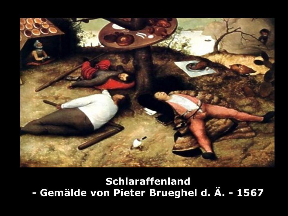 Schlaraffenland - Gemälde von Pieter Brueghel d. Ä. - 1567