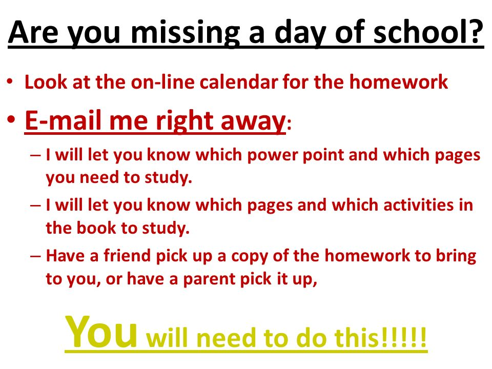 Are you missing a day of school.