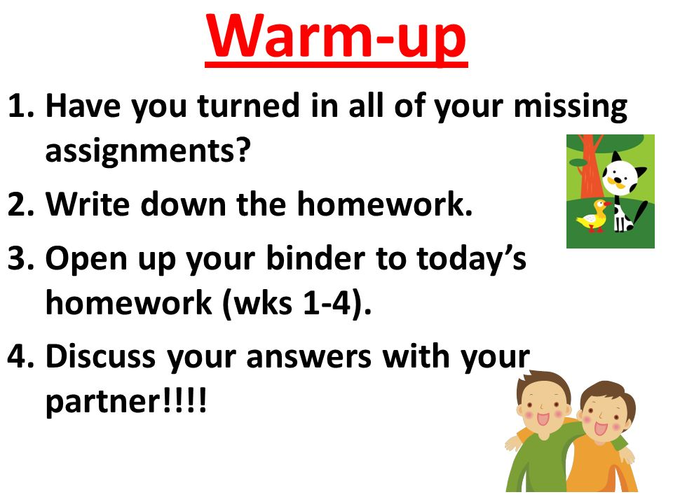Warm-up 1.Have you turned in all of your missing assignments.