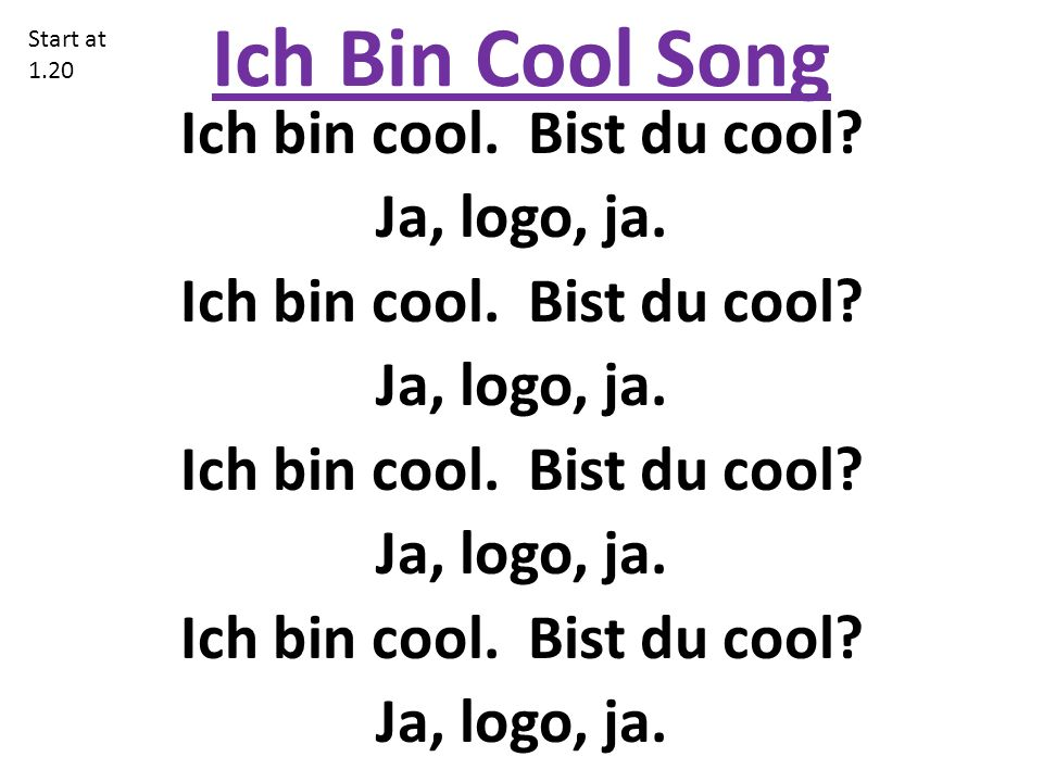 Ich Bin Cool Song Ich bin cool. Bist du cool. Ja, logo, ja.