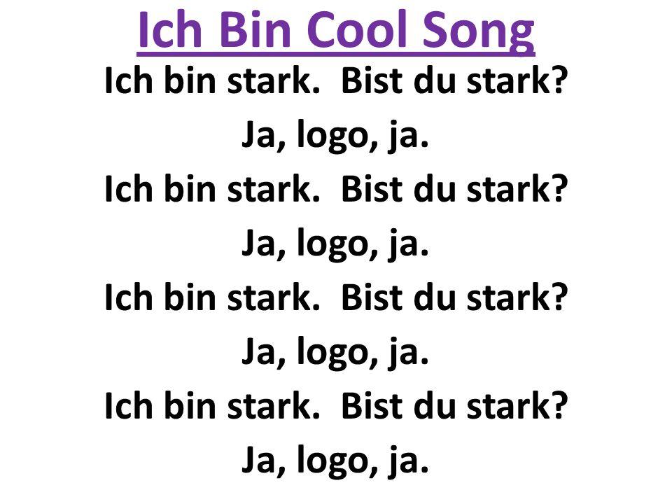 Ich Bin Cool Song Ich bin stark.Bist du stark. Ja, logo, ja.