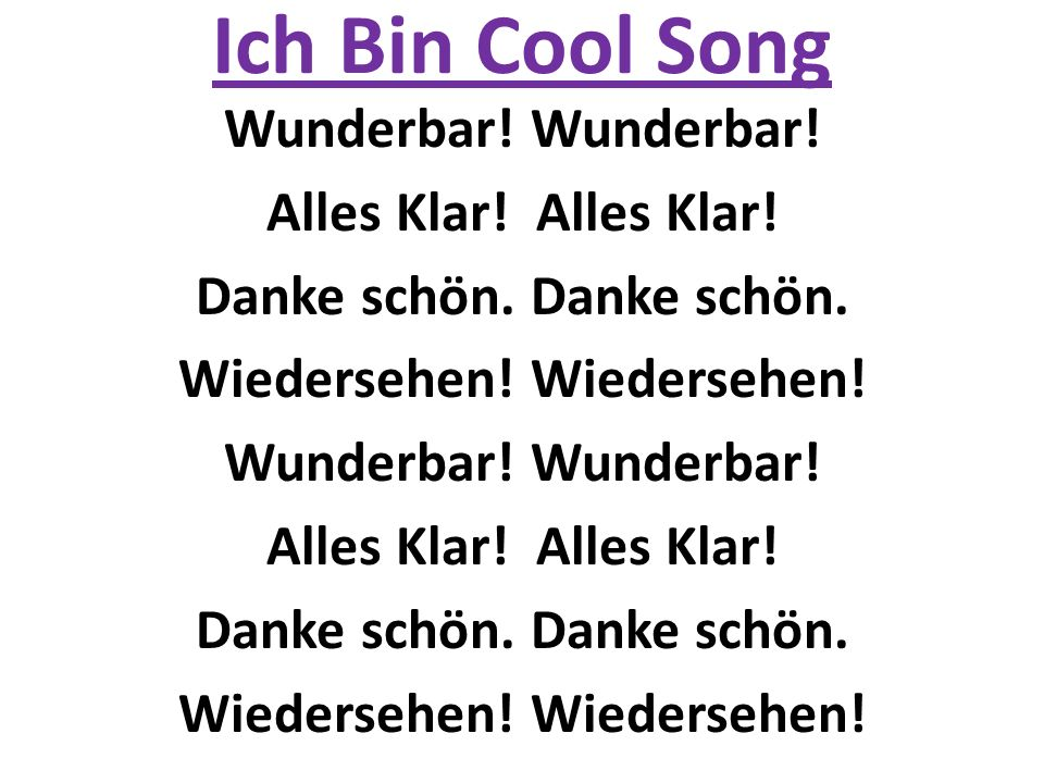 Ich Bin Cool Song Wunderbar.Alles Klar. Danke schön.