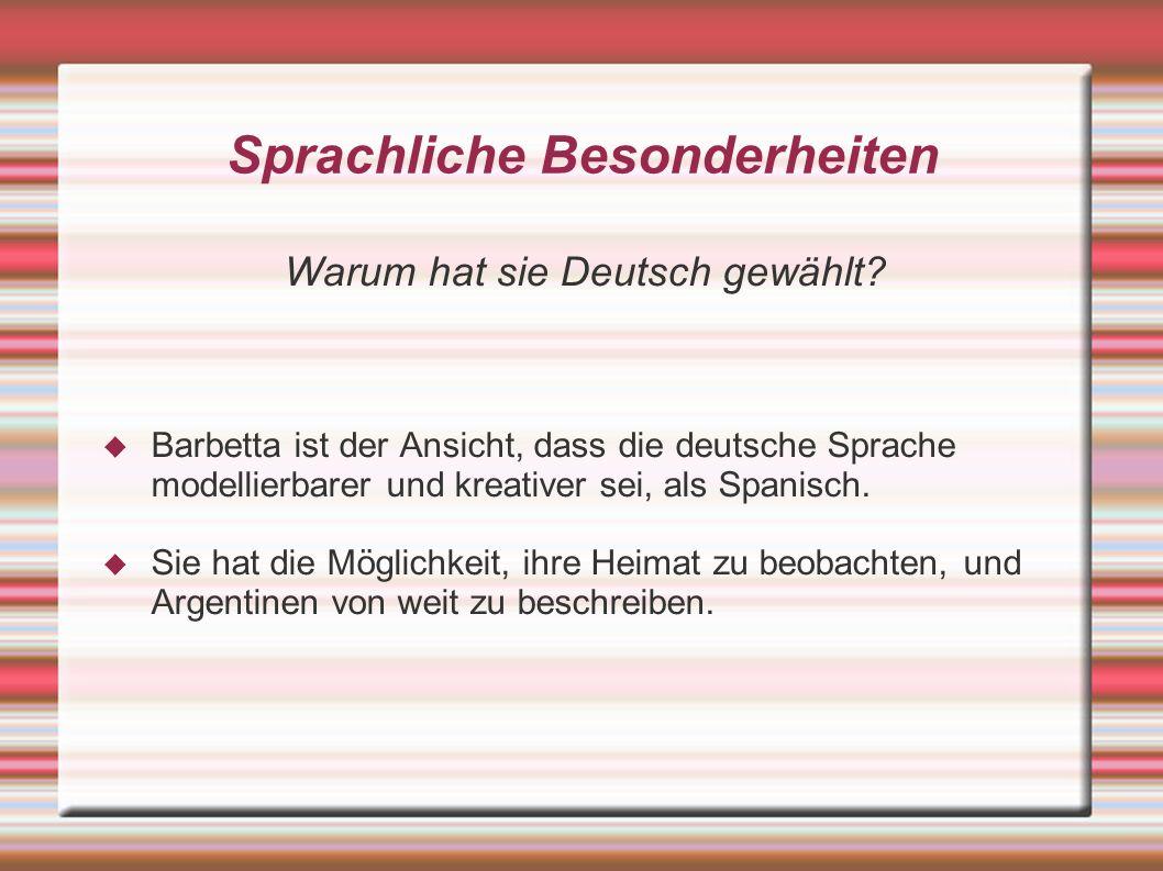 Sprachliche Besonderheiten Der Einfluss der spanischen Sprache  Sie hat die deutsche Sprachen dem Spanisch nachgebildet  Bezug auf südamerikanische Telenovelas  Bezug auf die religiösische Sphäre  Zitate auf fremden Sprachen