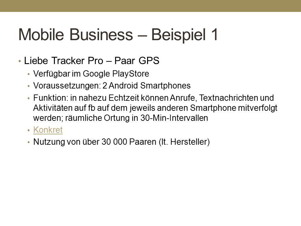 Mobile Business – Beispiel 1 Liebe Tracker Pro – Paar GPS Verfügbar im Google PlayStore Voraussetzungen: 2 Android Smartphones Funktion: in nahezu Ech