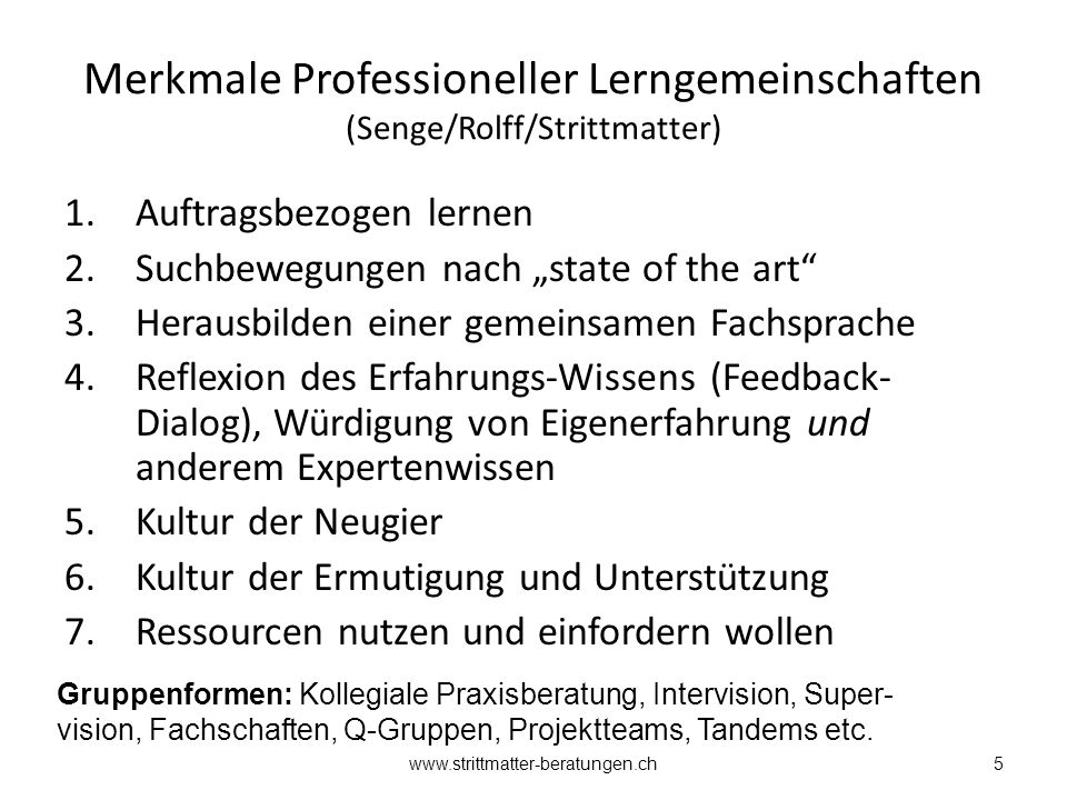 """Merkmale Professioneller Lerngemeinschaften (Senge/Rolff/Strittmatter) 1.Auftragsbezogen lernen 2.Suchbewegungen nach """"state of the art"""" 3.Herausbilde"""