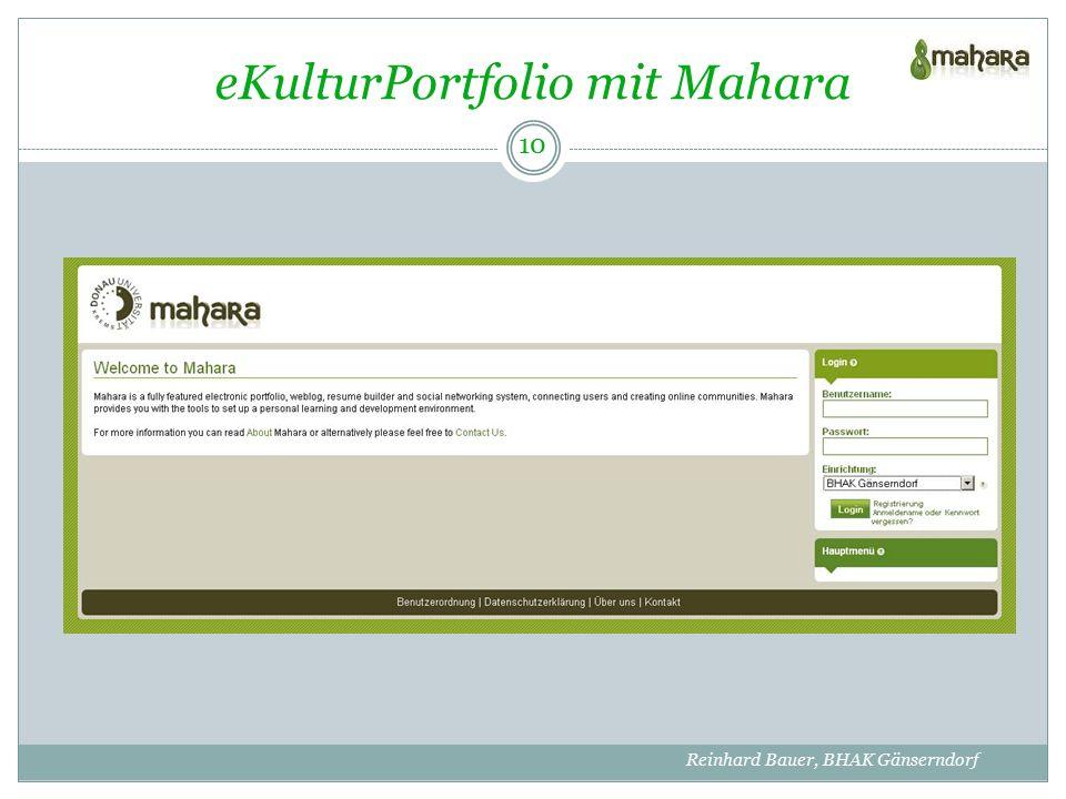 eKulturPortfolio mit Mahara 10 Reinhard Bauer, BHAK Gänserndorf