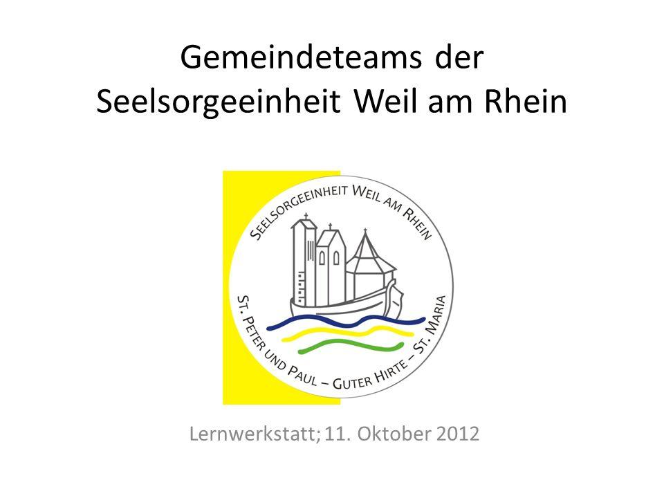 Gemeinsamer Pfarrgemeinderat der SE Weil am Rhein Gemeindeteam Guter Hirte Gemeindeteam St.
