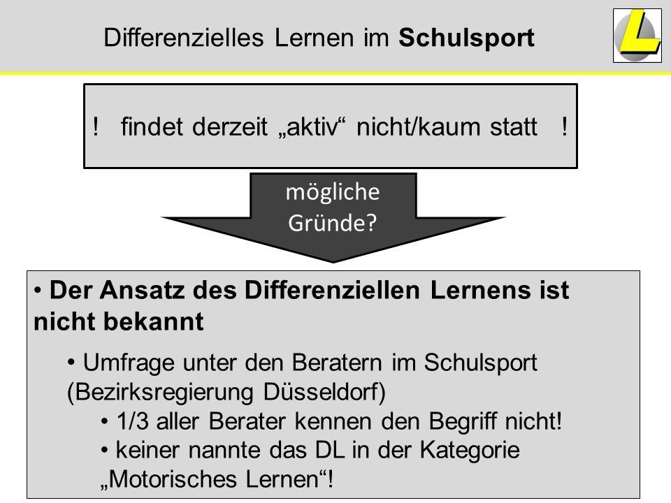"""Differenzielles Lernen im Schulsport .findet derzeit """"aktiv nicht/kaum statt ."""