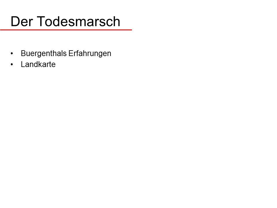 Der Todesmarsch Buergenthals Erfahrungen Landkarte