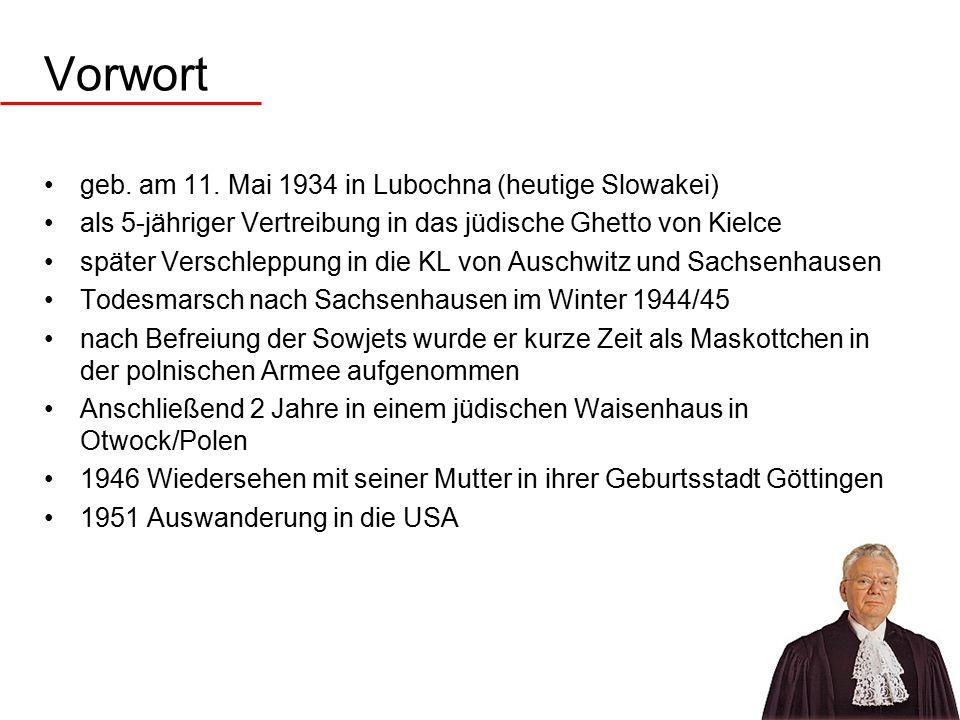 Vorwort geb. am 11. Mai 1934 in Lubochna (heutige Slowakei) als 5-jähriger Vertreibung in das jüdische Ghetto von Kielce später Verschleppung in die K
