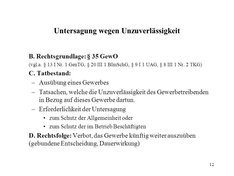 12 Untersagung wegen Unzuverlässigkeit B.Rechtsgrundlage: § 35 GewO (vgl.a.