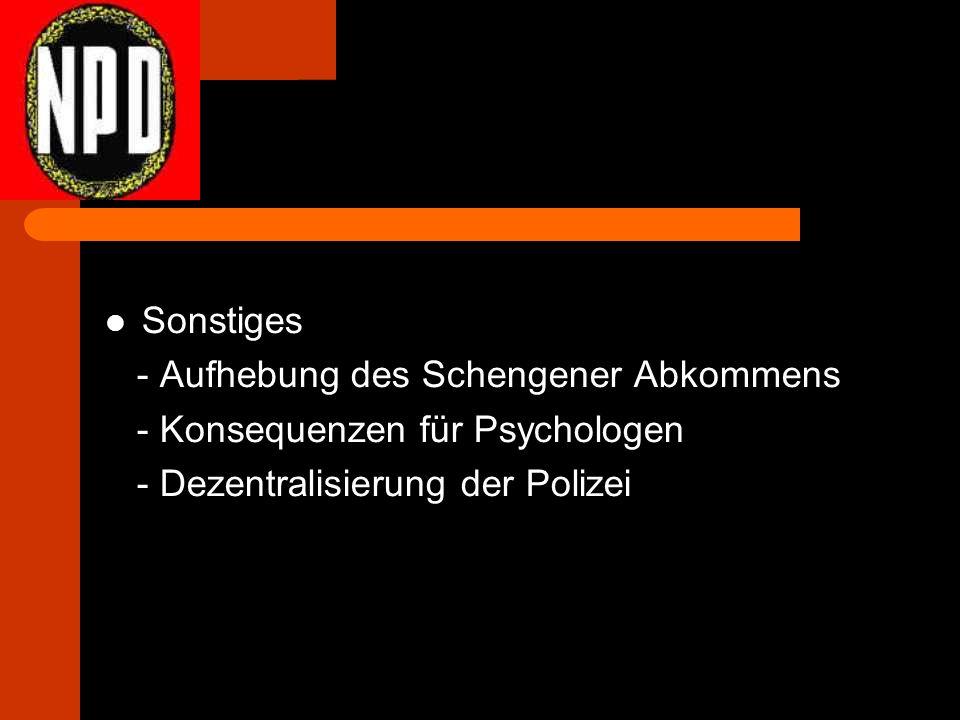 Sonstiges - Aufhebung des Schengener Abkommens - Konsequenzen für Psychologen - Dezentralisierung der Polizei
