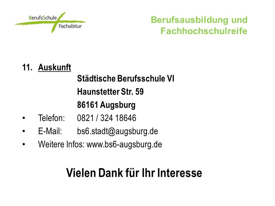 Vielen Dank für Ihr Interesse 11.Auskunft Städtische Berufsschule VI Haunstetter Str.