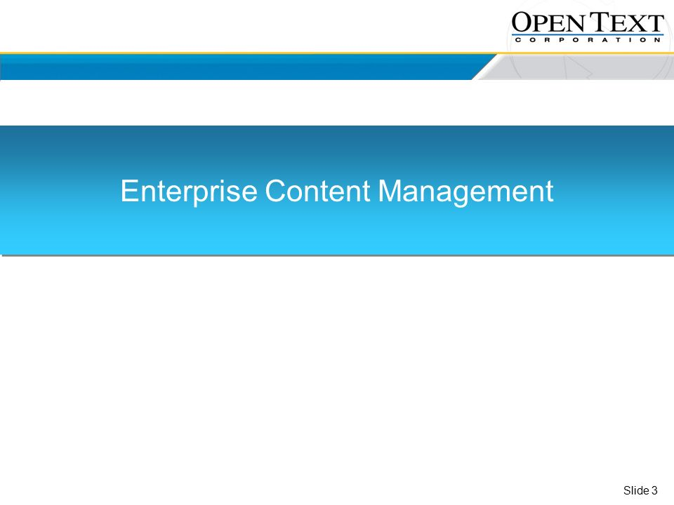 Slide 3 Enterprise Content Management