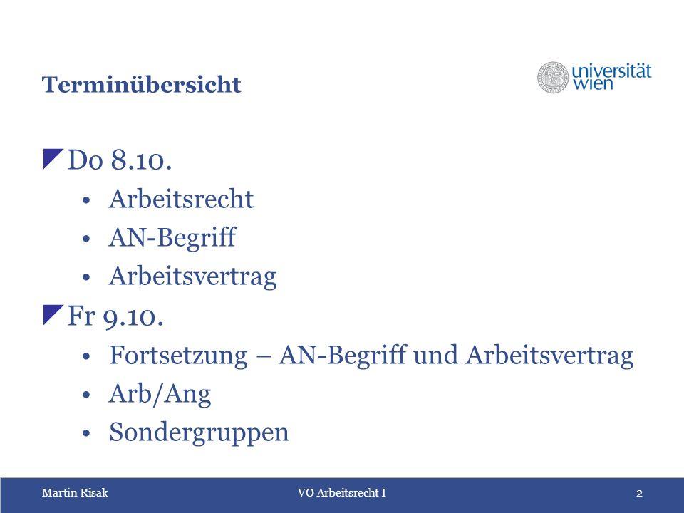 Martin RisakVO Arbeitsrecht I 2 Terminübersicht  Do 8.10.