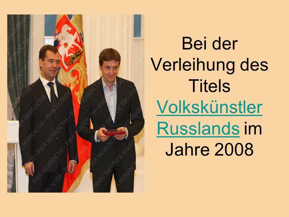 Bei der Verleihung des Titels Volkskünstler Russlands im Jahre 2008 Volkskünstler Russlands