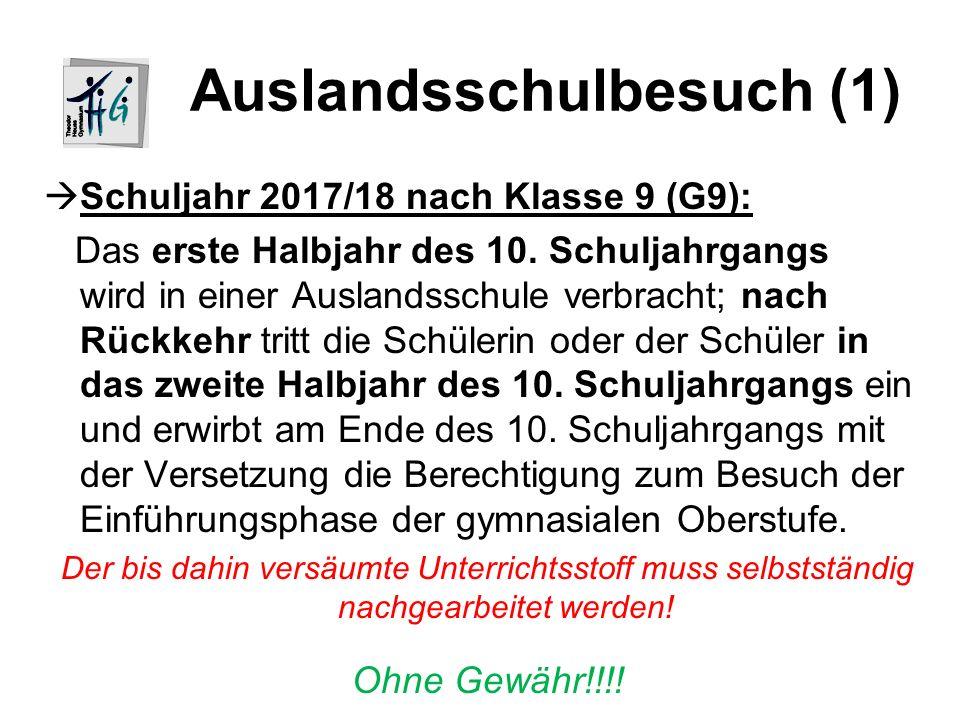 Auslandsschulbesuch (1)  Schuljahr 2017/18 nach Klasse 9 (G9): Das erste Halbjahr des 10.